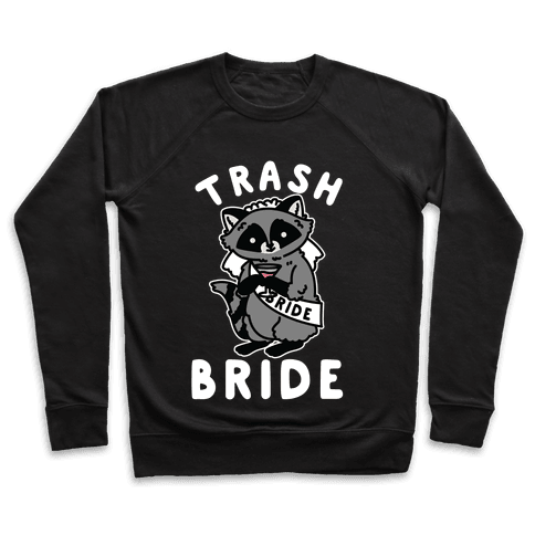 Trash Bride Raccoon Bachelorette Party Pullover