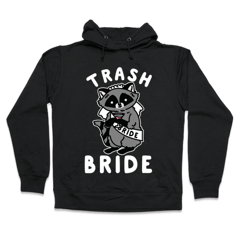 Trash Bride Raccoon Bachelorette Party Hooded Sweatshirt