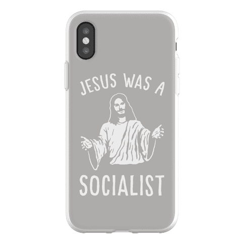 Jesus Was A Socialist Phone Flexi-Case