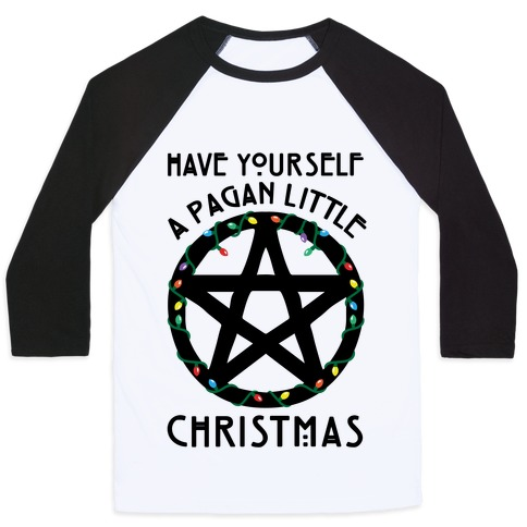 Have Yourself A Pagan Little Christmas Parody Baseball Tee