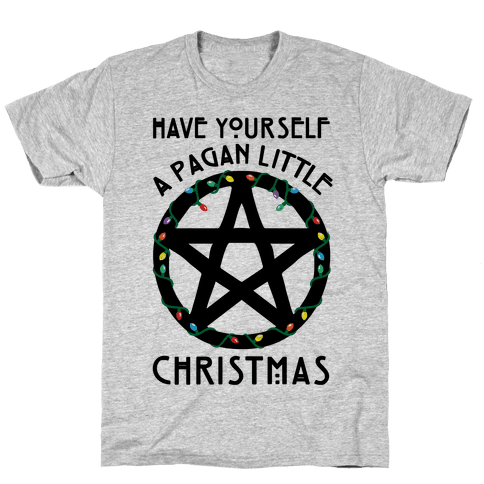 Have Yourself A Pagan Little Christmas Parody Mens/Unisex T-Shirt