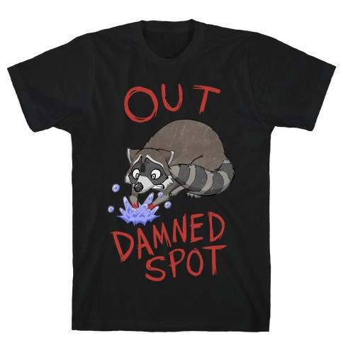 Out Damned Spot Macbeth Raccoon T-Shirt