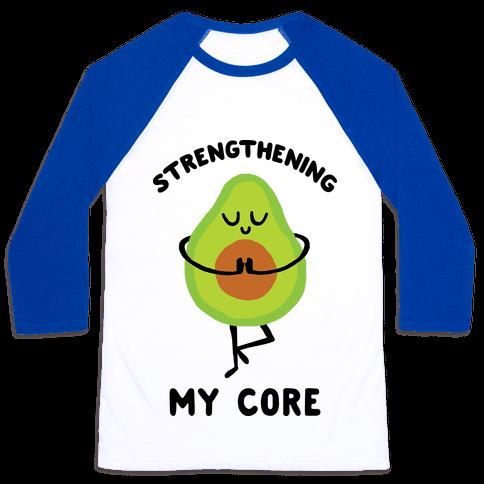 Strengthening My Core Baseball Tee