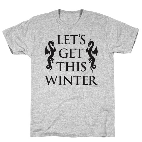 Let's Get This Winter T-Shirt
