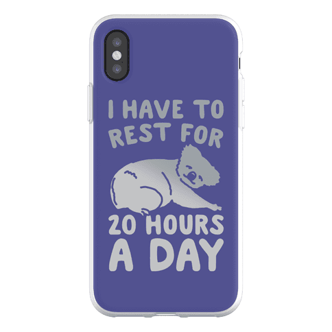 I Have To Rest For 20 Hours A Day Phone Flexi-Case