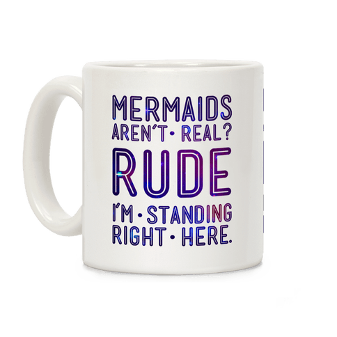 Mermaids Are Real Coffee Mug