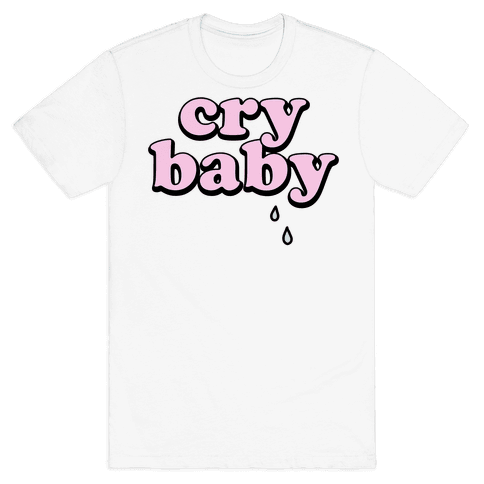 Cry Baby Mens T-Shirt