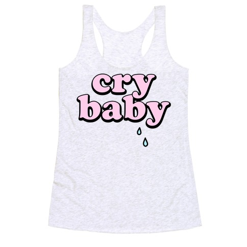 Cry Baby Racerback Tank Top