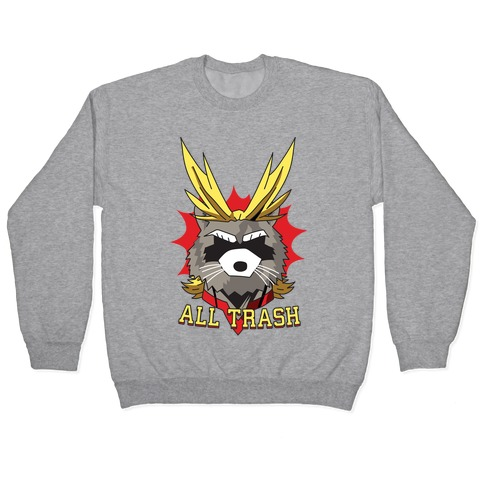 All Trash (All Might Raccoon) Pullover