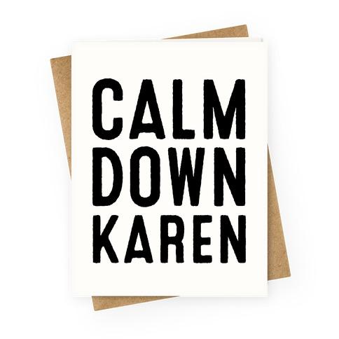 Calm Down Karen Greeting Card