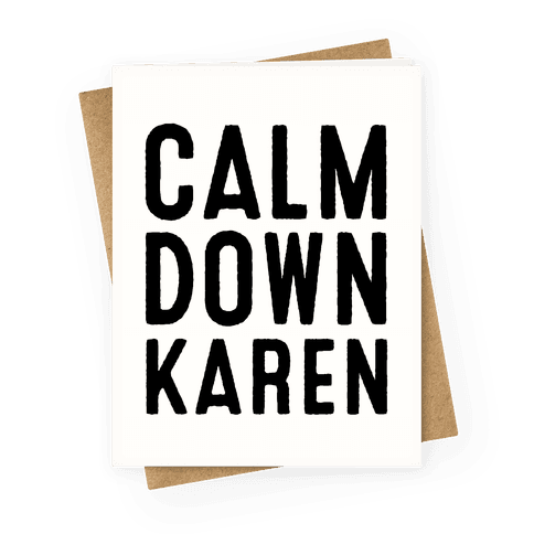 Calm Down Karen Greeting Card