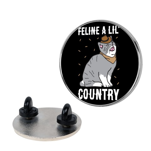 Feline A Lil' Country Pin