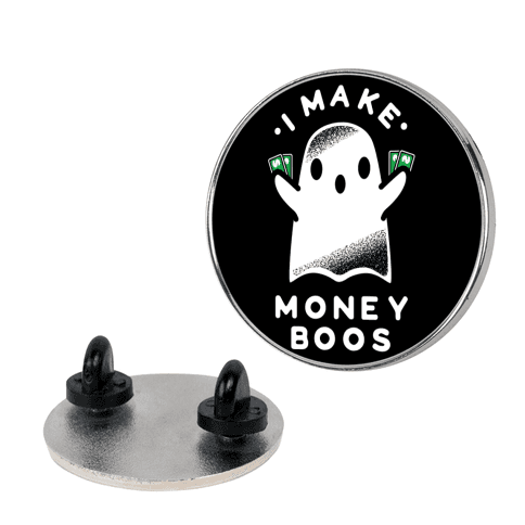I Make Money Boos  pin