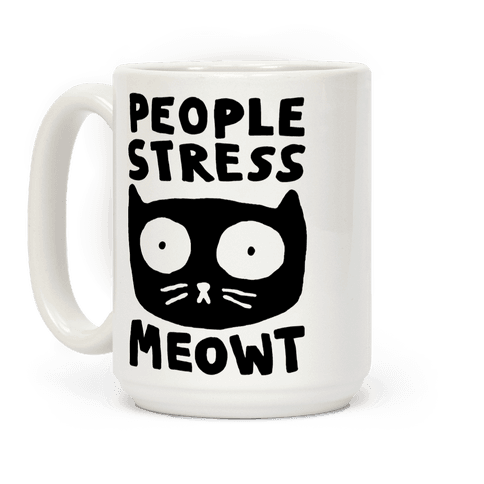 People Stress Meowt Coffee Mug