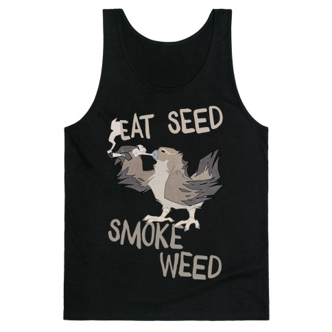 Eat Seed Smoke Weed Tank Top