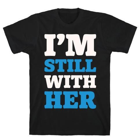 I'm Still With Her White Print Mens T-Shirt