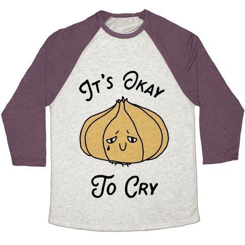 It's Okay to Cry (Onion)