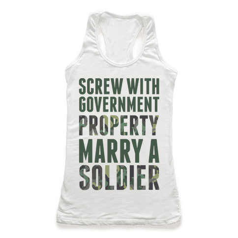 Screw Government Property Marry A Soldier Racerback Tank Top