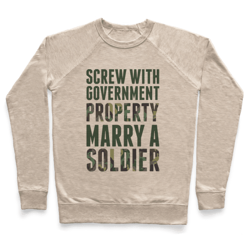 Screw Government Property Marry A Soldier Pullover