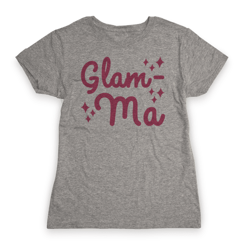 Glam-ma Womens T-Shirt