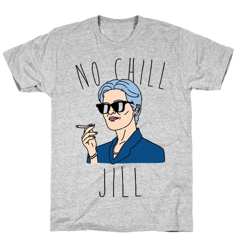 No Chill Jill T-Shirt