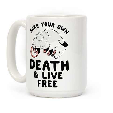 Fake Your Own Death and Live Free Opossum Coffee Mug