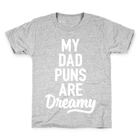 My Dad Puns Are Dreamy Kids T-Shirt