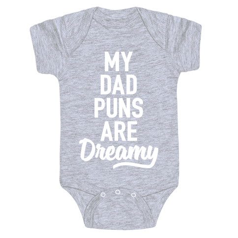 My Dad Puns Are Dreamy Baby Onesy