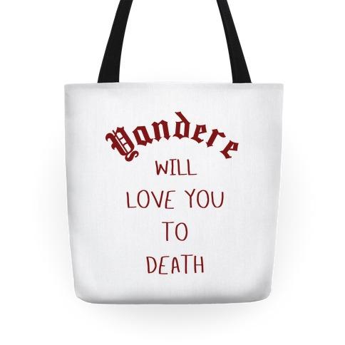 Yandere Will Love You To Death Tote