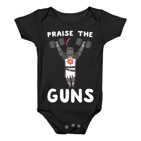 Praise the Guns - Dark Souls Baby Onesy