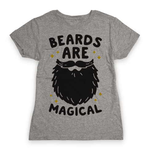 Beards Are Magical Womens T-Shirt