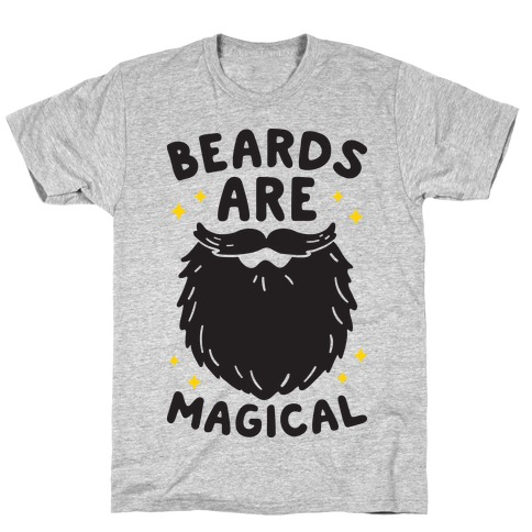 Beards Are Magical T-Shirt