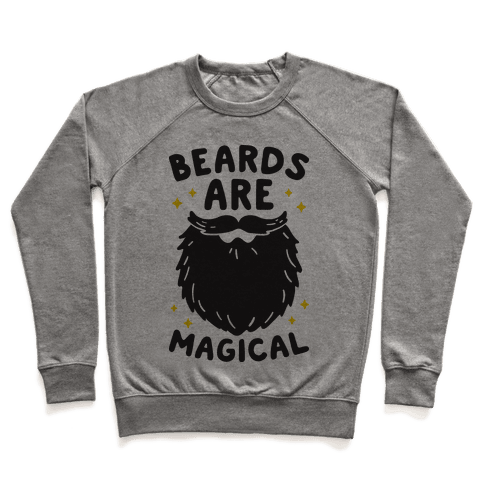 Beards Are Magical Pullover