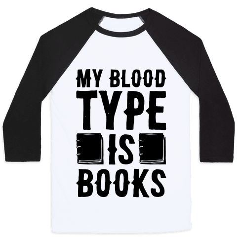 My Blood Type Is Books  Baseball Tee