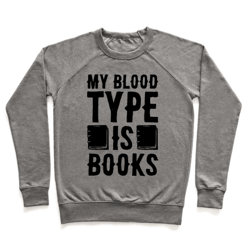 My Blood Type Is Books  Pullover