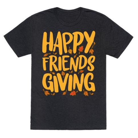 Happy Friendsgiving White Print T-Shirt