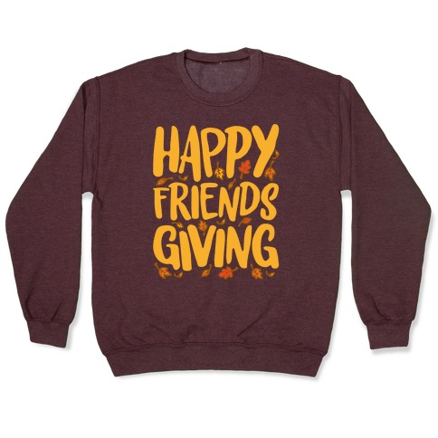 Happy Friendsgiving White Print Pullover