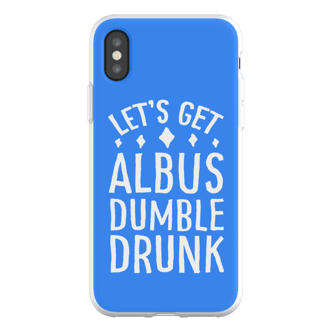 Let's Get Albus Dumble Drunk Phone Flexi-Case