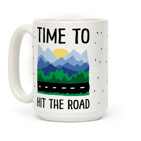 Time To Hit The Road Coffee Mug