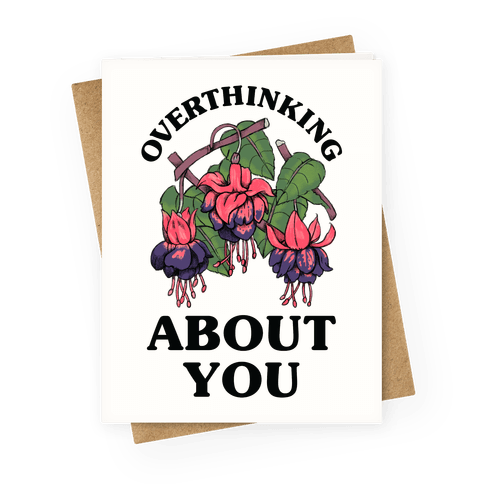 Overthinking About You Greeting Card