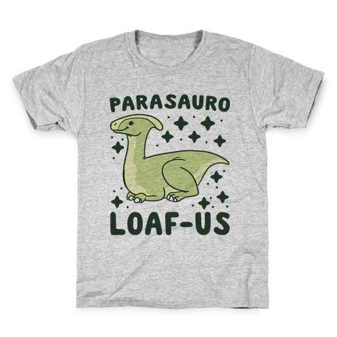 Parasauro-LOAF-us Kids T-Shirt