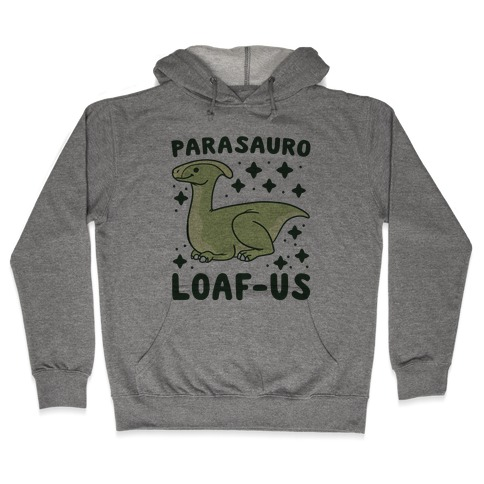 Parasauro-LOAF-us Hooded Sweatshirt