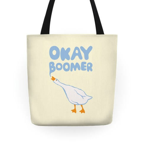 Okay Boomer Goose Parody Tote