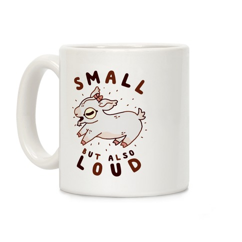 Small But Also Loud Baby Goat Coffee Mug