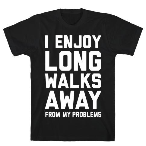 I Enjoy Long Walks Away From My Problems Mens T-Shirt