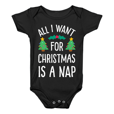 All I Want For Christmas Is A Nap Baby Onesy