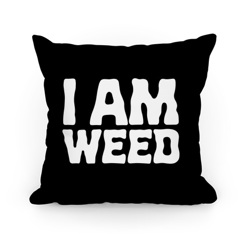 I AM Weed Pillow