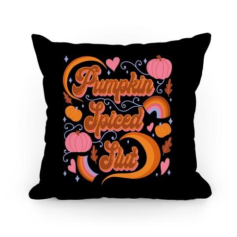 Pumpkin Spiced Slut Pillow