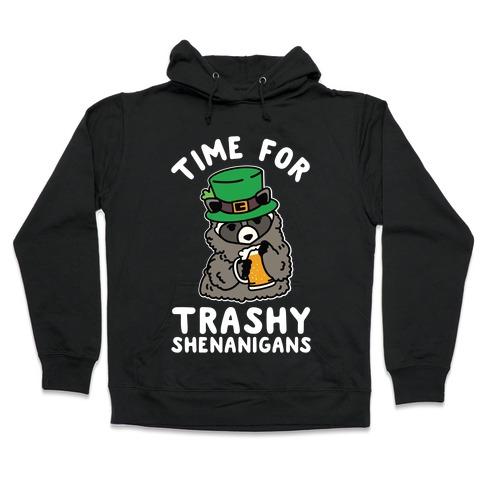 Time For Trashy Shenanigans Racoon Hooded Sweatshirt