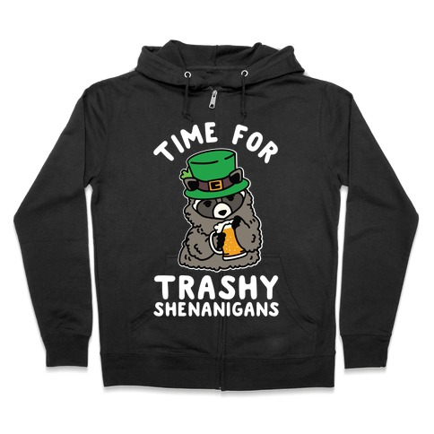 Time For Trashy Shenanigans Racoon Zip Hoodie